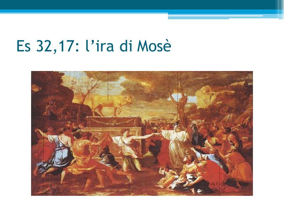 Es 32,17: l'ira di Mosè
