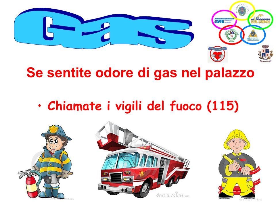 Se sentite odore di gas nel palazzo Chiamate i vigili del fuoco (115)