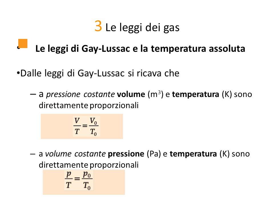 3 Le leggi dei gas Le leggi di Gay-Lussac e la temperatura assoluta