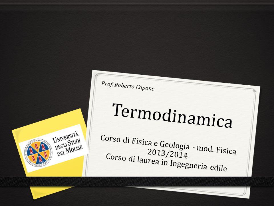 Prof. Roberto Capone Termodinamica. Corso di Fisica e Geologia –mod.