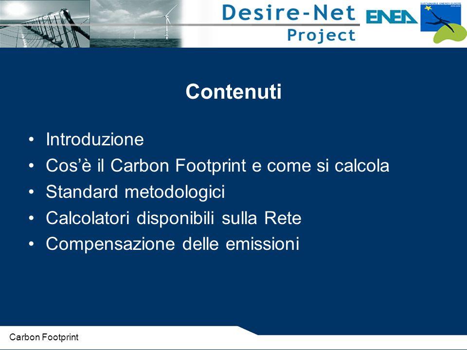 Contenuti Introduzione Cos'è il Carbon Footprint e come si calcola