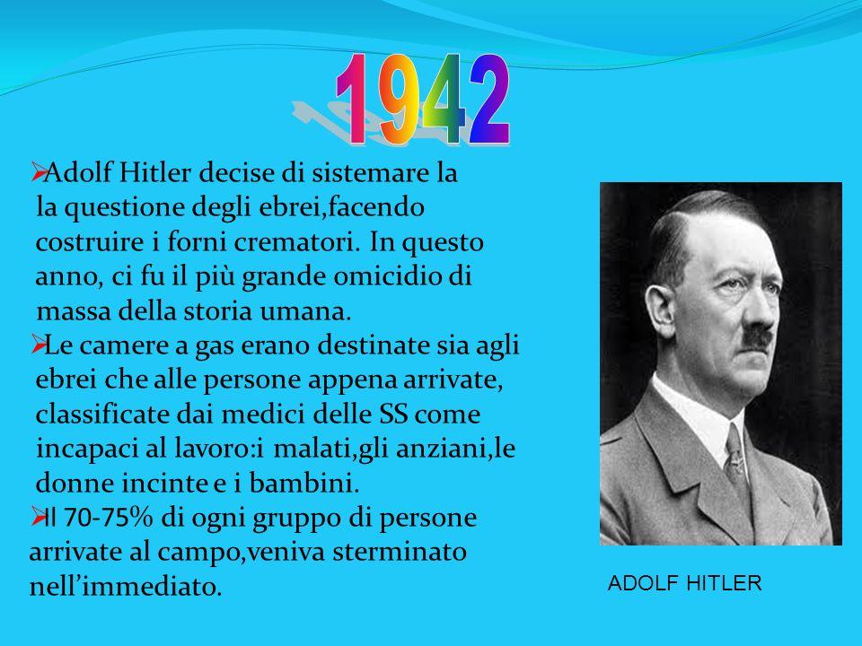 1942 Adolf Hitler decise di sistemare la