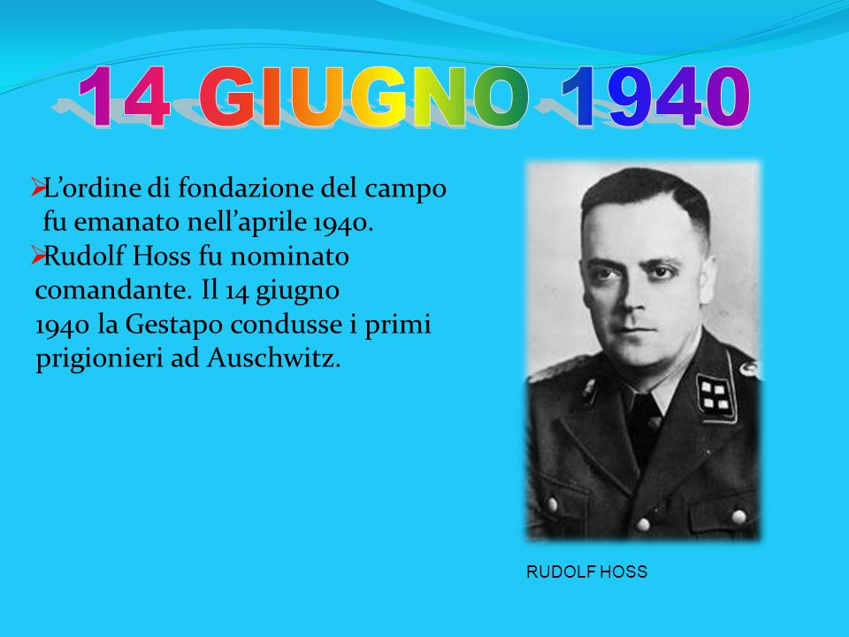 14 GIUGNO 1940 L'ordine di fondazione del campo