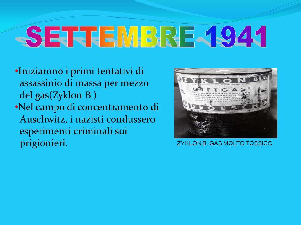 SETTEMBRE 1941 Iniziarono i primi tentativi di