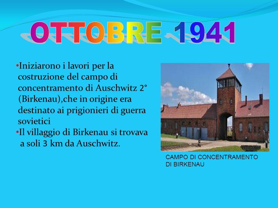 OTTOBRE 1941 Iniziarono i lavori per la costruzione del campo di