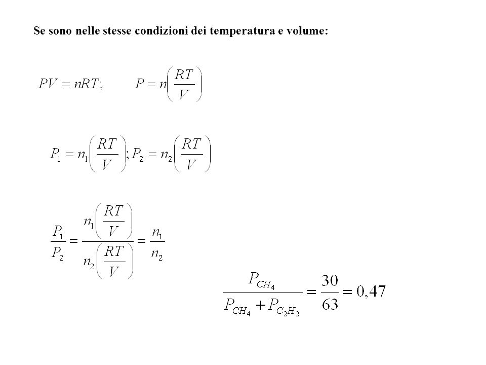 Se sono nelle stesse condizioni dei temperatura e volume: