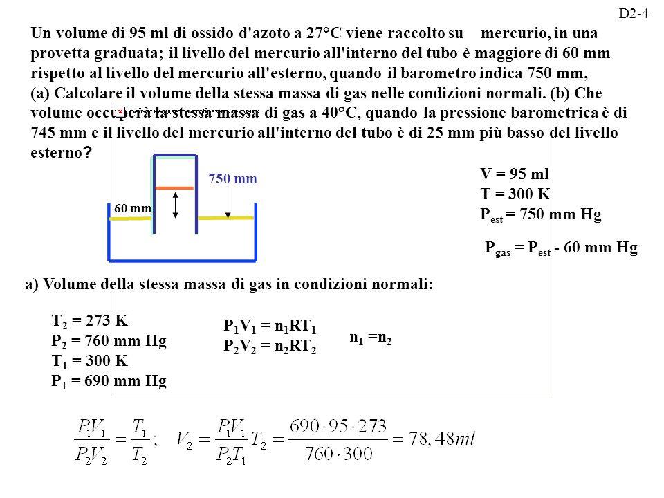 a) Volume della stessa massa di gas in condizioni normali: