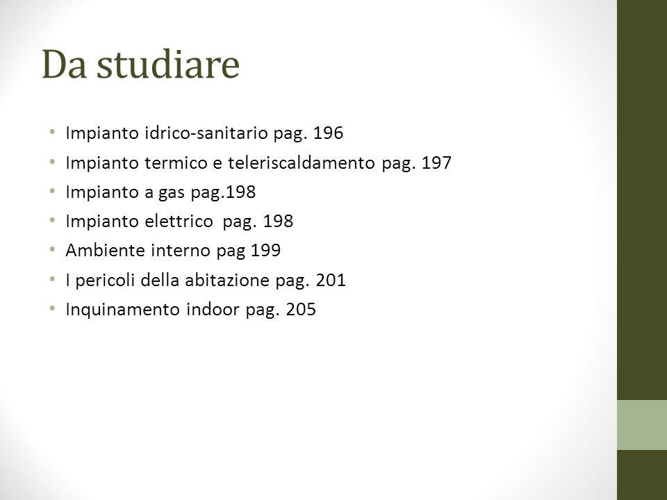 Da studiare Impianto idrico-sanitario pag. 196