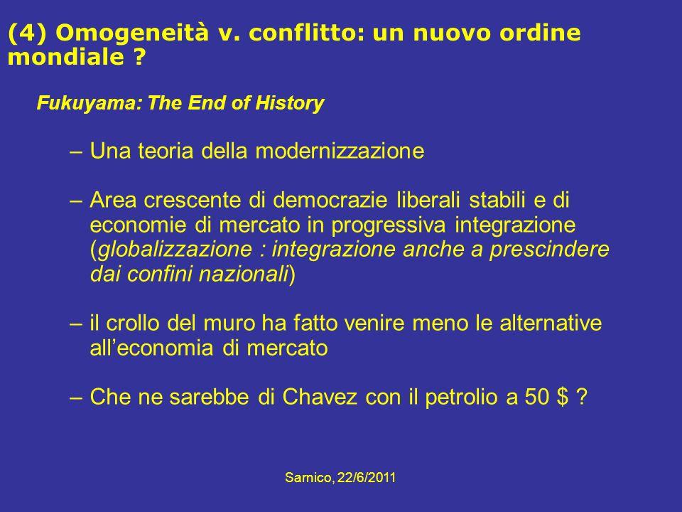 (4) Omogeneità v. conflitto: un nuovo ordine mondiale