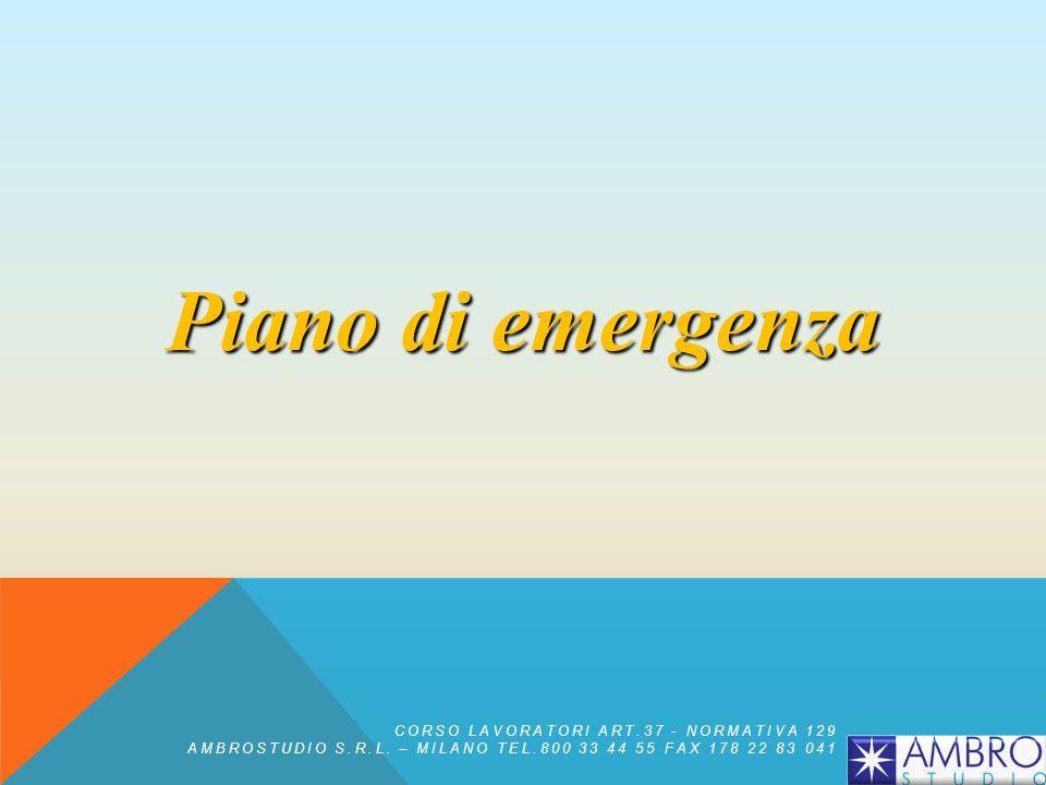Piano di emergenza CORSO LAVORATORI ART.37 - NORMATIVA 129
