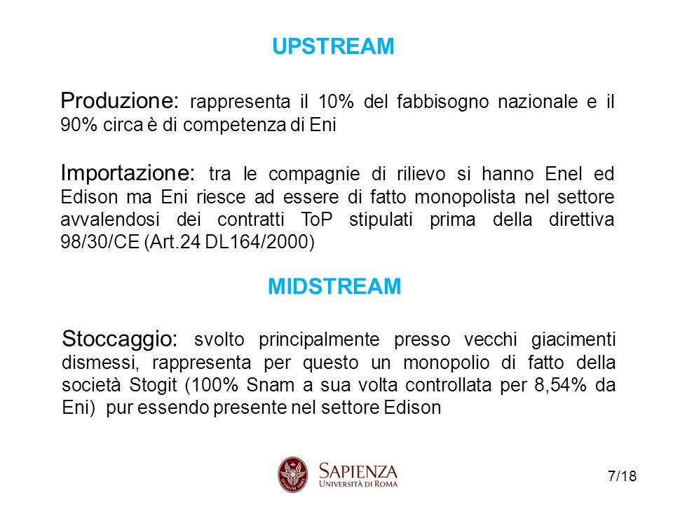 UPSTREAM Produzione: rappresenta il 10% del fabbisogno nazionale e il 90% circa è di competenza di Eni.