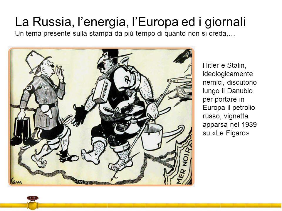 La Russia, l'energia, l'Europa ed i giornali Un tema presente sulla stampa da più tempo di quanto non si creda….