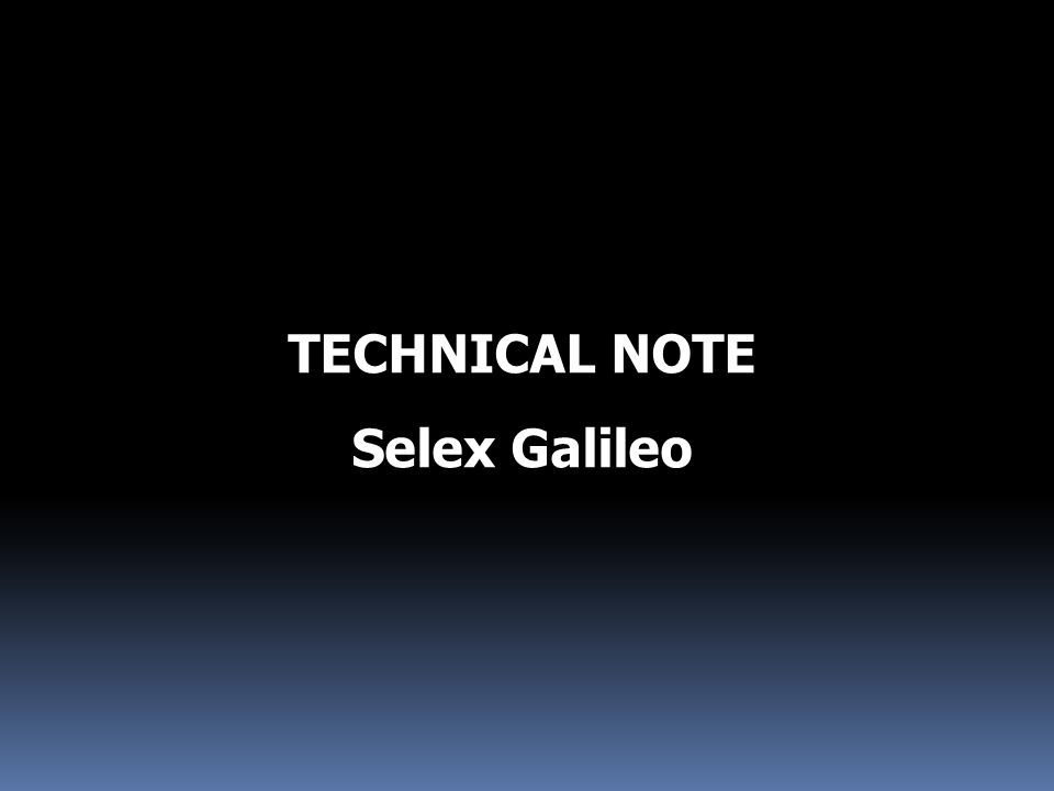 TECHNICAL NOTE Selex Galileo