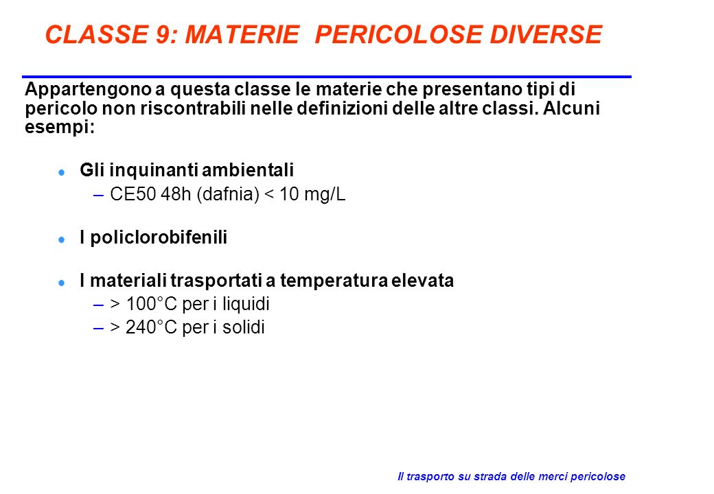 CLASSE 9: MATERIE PERICOLOSE DIVERSE