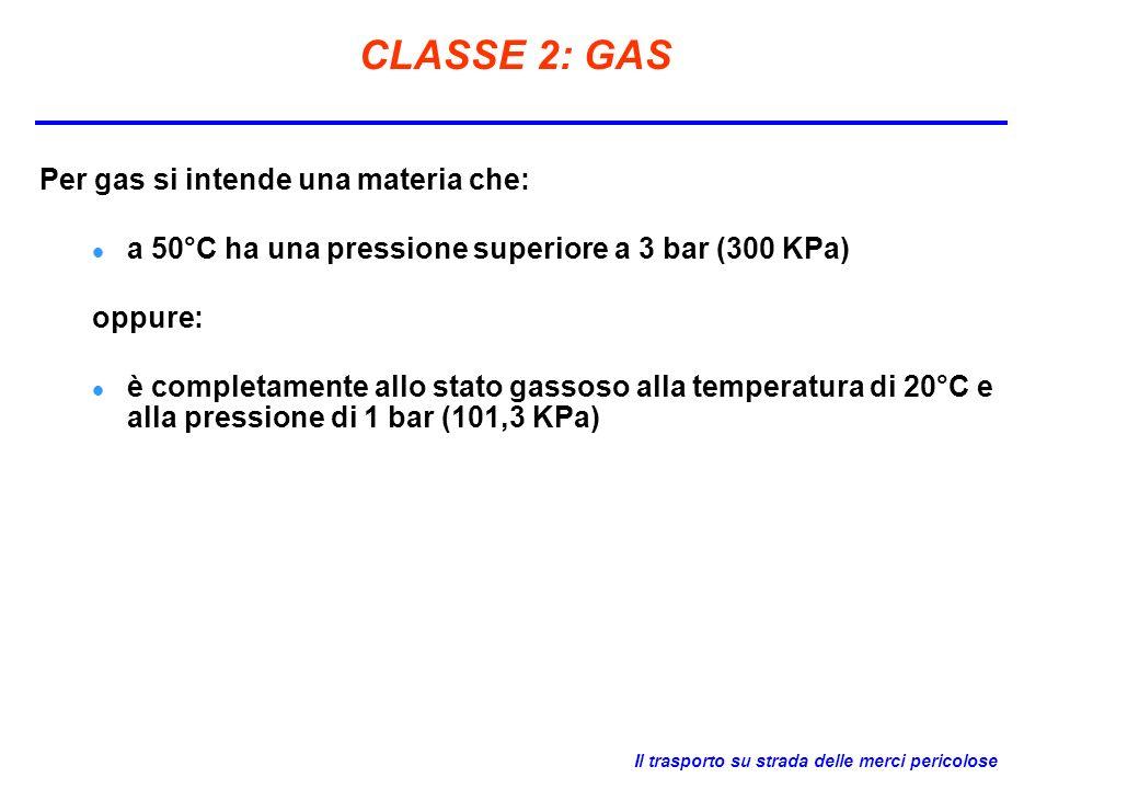 CLASSE 2: GAS Per gas si intende una materia che:
