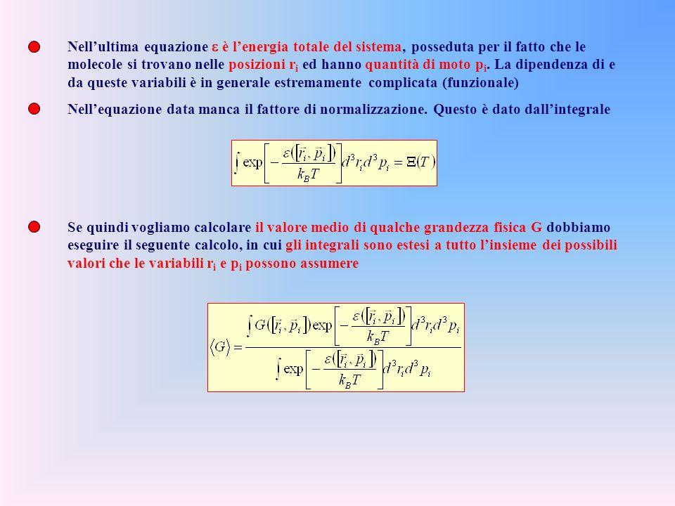 Nell'ultima equazione e è l'energia totale del sistema, posseduta per il fatto che le