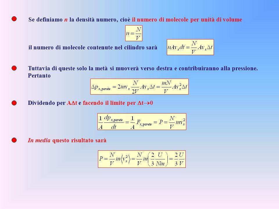 Se definiamo n la densità numero, cioè il numero di molecole per unità di volume
