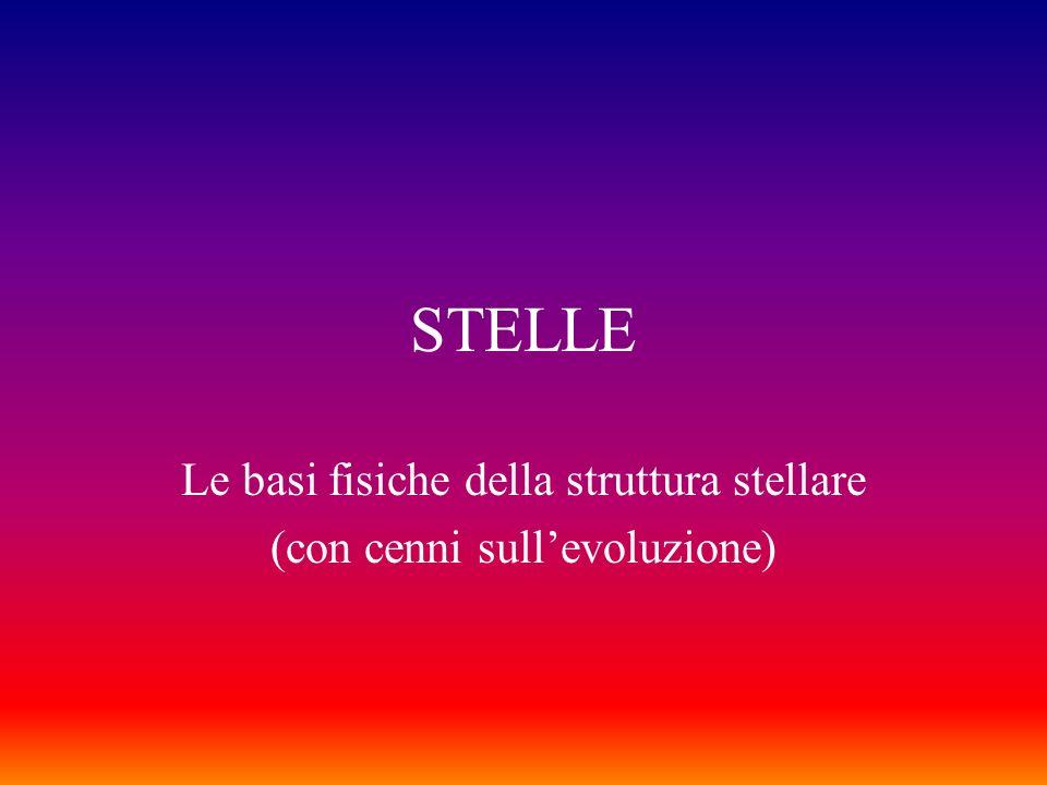 Le basi fisiche della struttura stellare (con cenni sull'evoluzione)