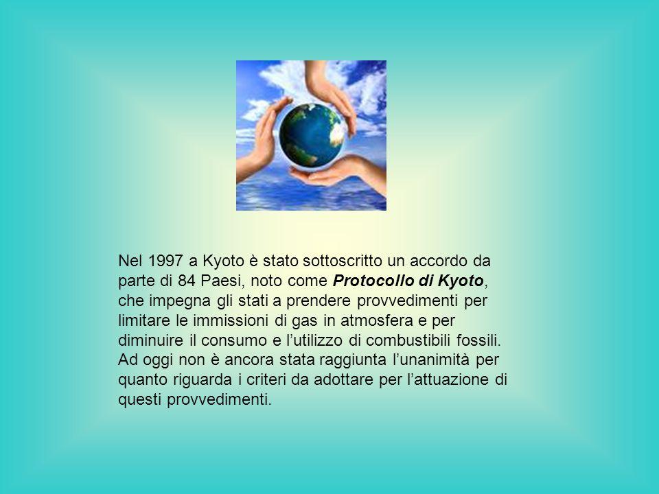 Nel 1997 a Kyoto è stato sottoscritto un accordo da parte di 84 Paesi, noto come Protocollo di Kyoto, che impegna gli stati a prendere provvedimenti per limitare le immissioni di gas in atmosfera e per diminuire il consumo e l'utilizzo di combustibili fossili.