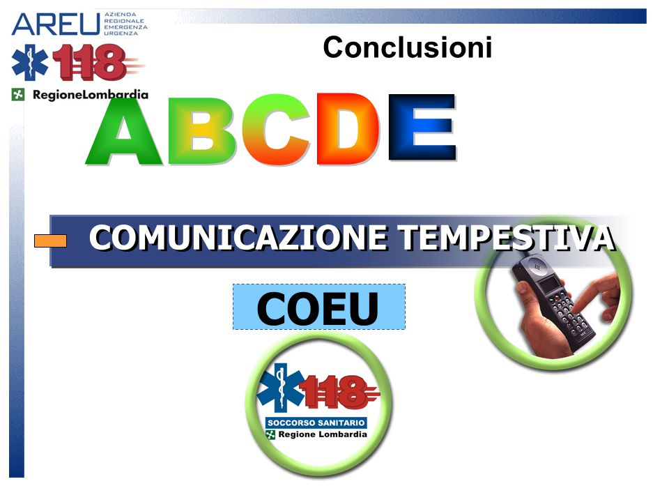 Conclusioni D A B C E COMUNICAZIONE TEMPESTIVA COEU 21