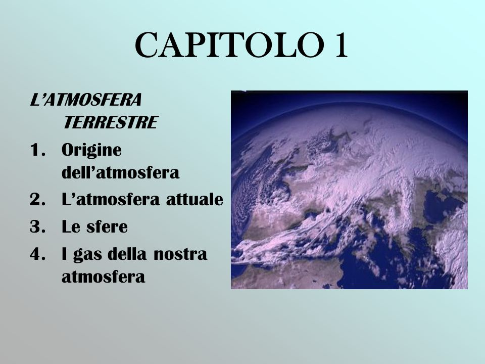CAPITOLO 1 L'ATMOSFERA TERRESTRE Origine dell'atmosfera