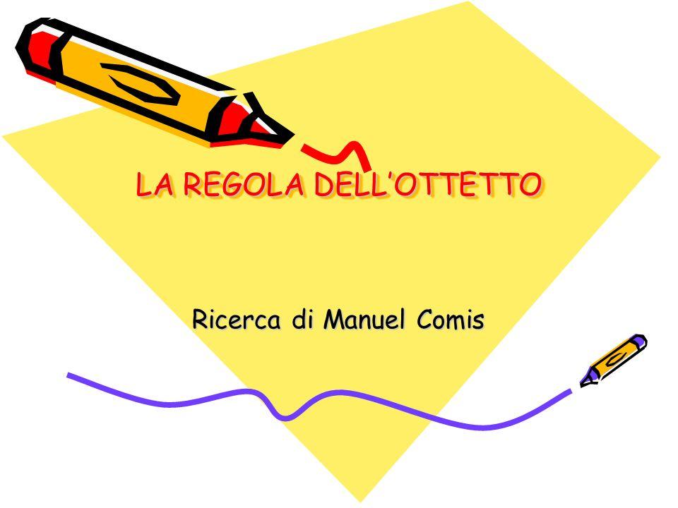 LA REGOLA DELL'OTTETTO