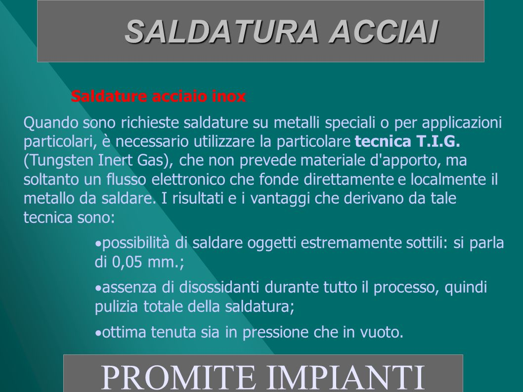 PROMITE IMPIANTI SALDATURA ACCIAI Saldature acciaio inox