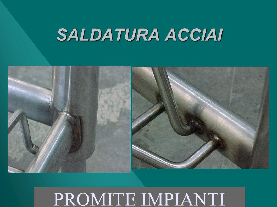 SALDATURA ACCIAI PROMITE IMPIANTI