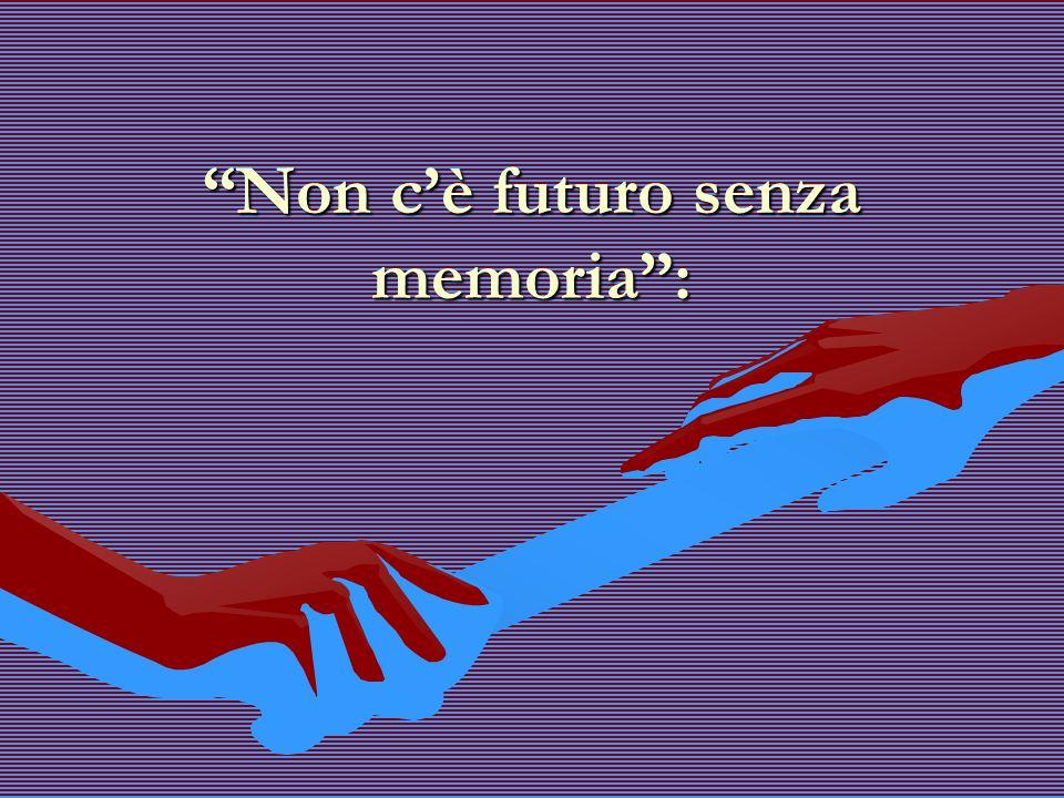 Non c'è futuro senza memoria :
