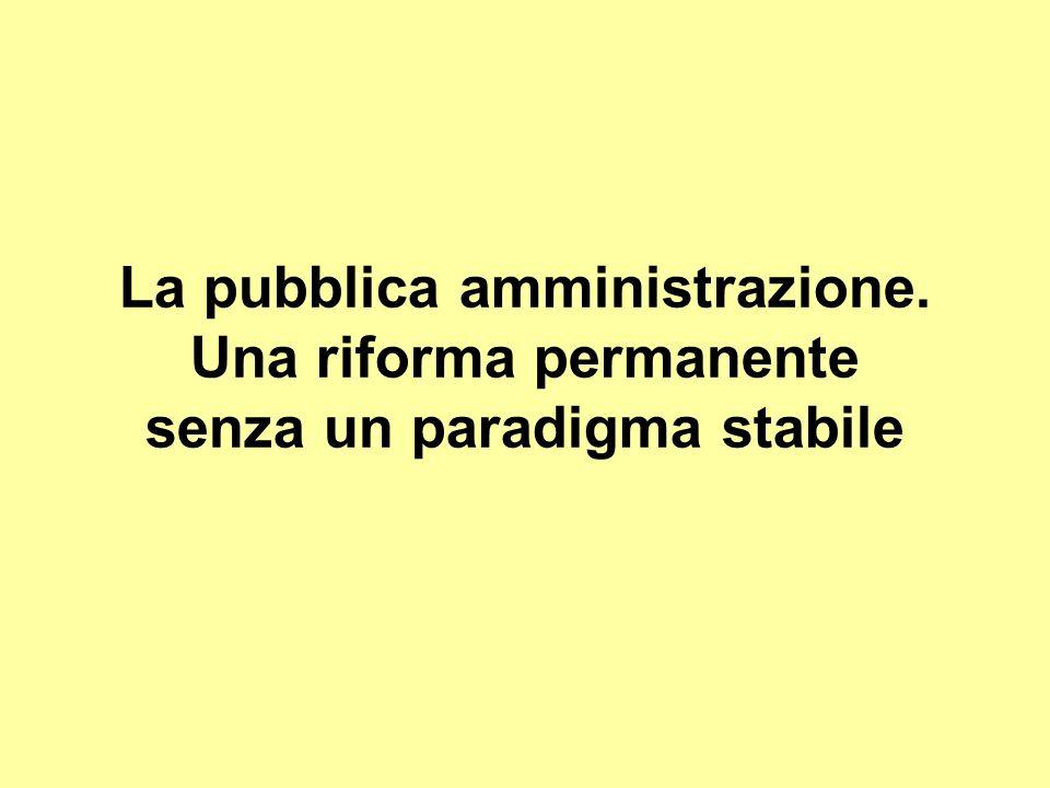 La pubblica amministrazione. Una riforma permanente