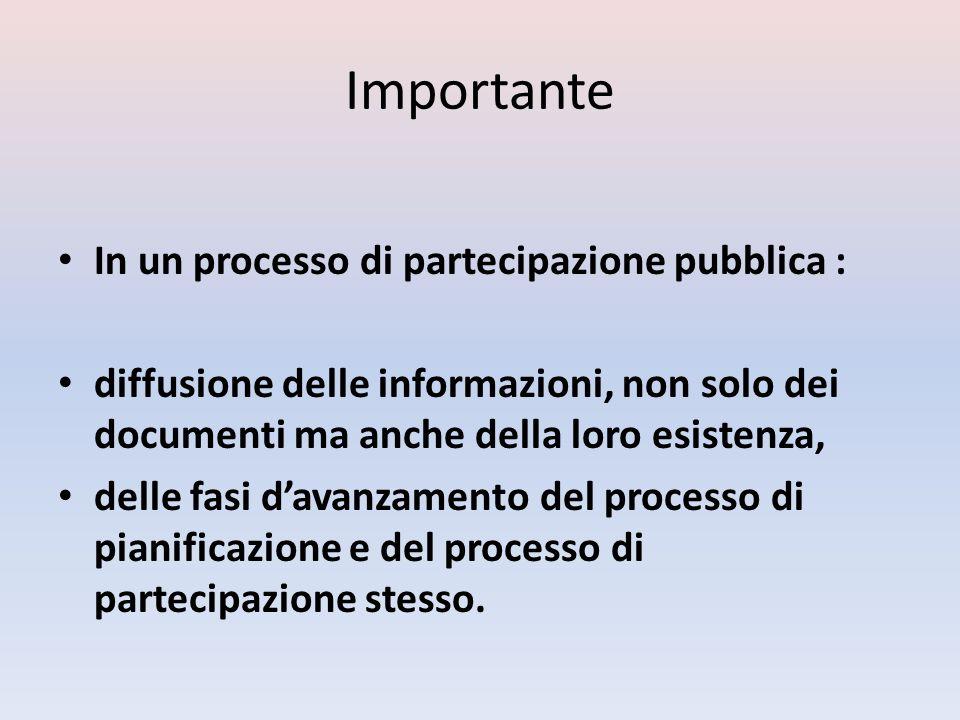 Importante In un processo di partecipazione pubblica :
