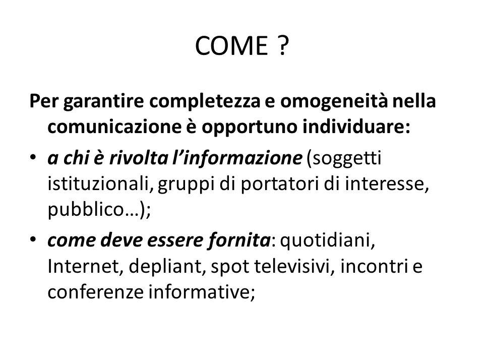 COME Per garantire completezza e omogeneità nella comunicazione è opportuno individuare: