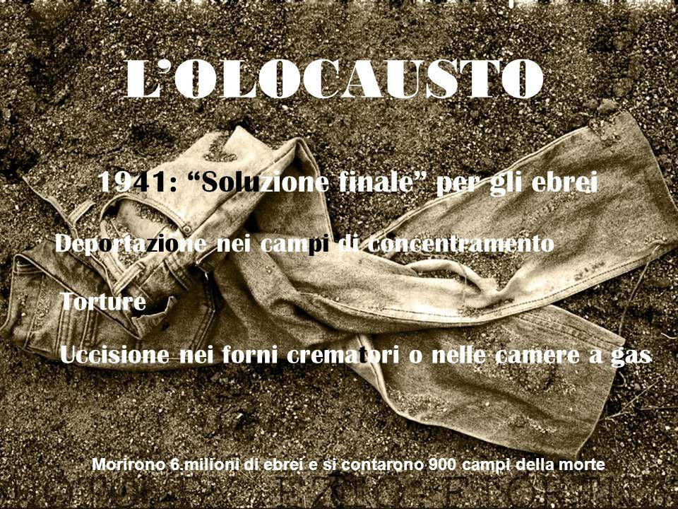 L'OLOCAUSTO 1941: Soluzione finale per gli ebrei