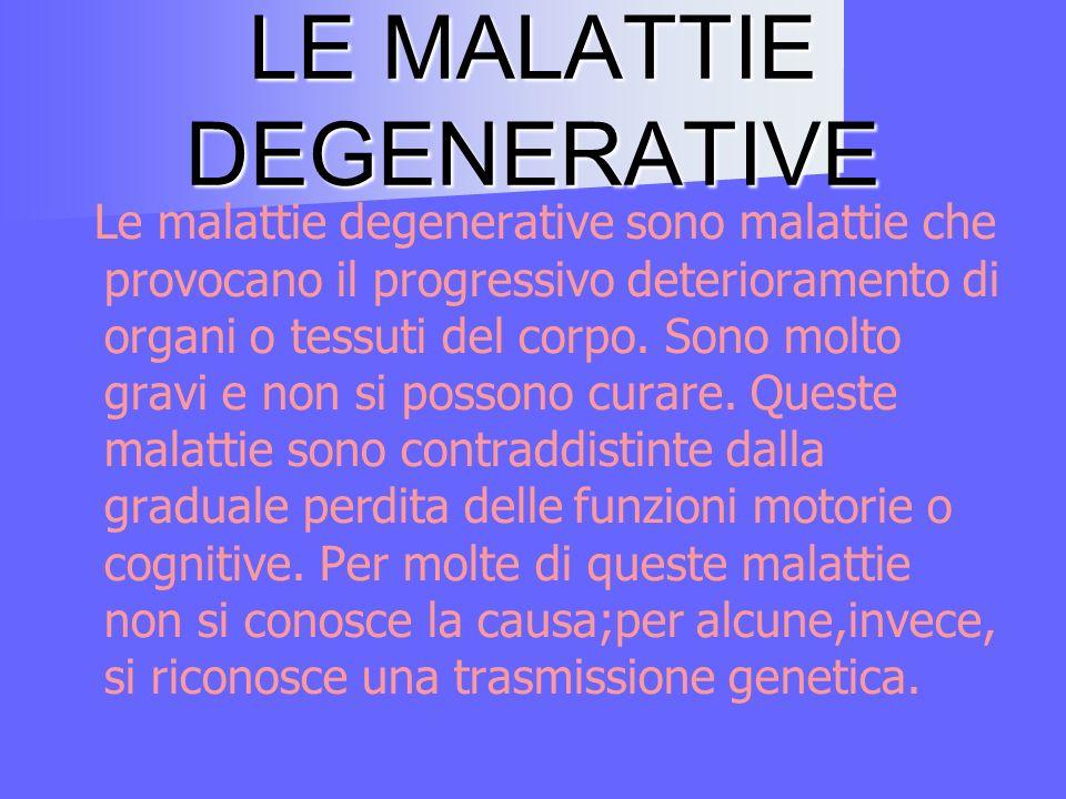 LE MALATTIE DEGENERATIVE
