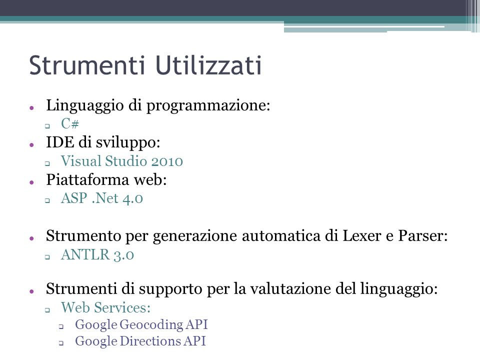 Strumenti Utilizzati Linguaggio di programmazione: IDE di sviluppo: