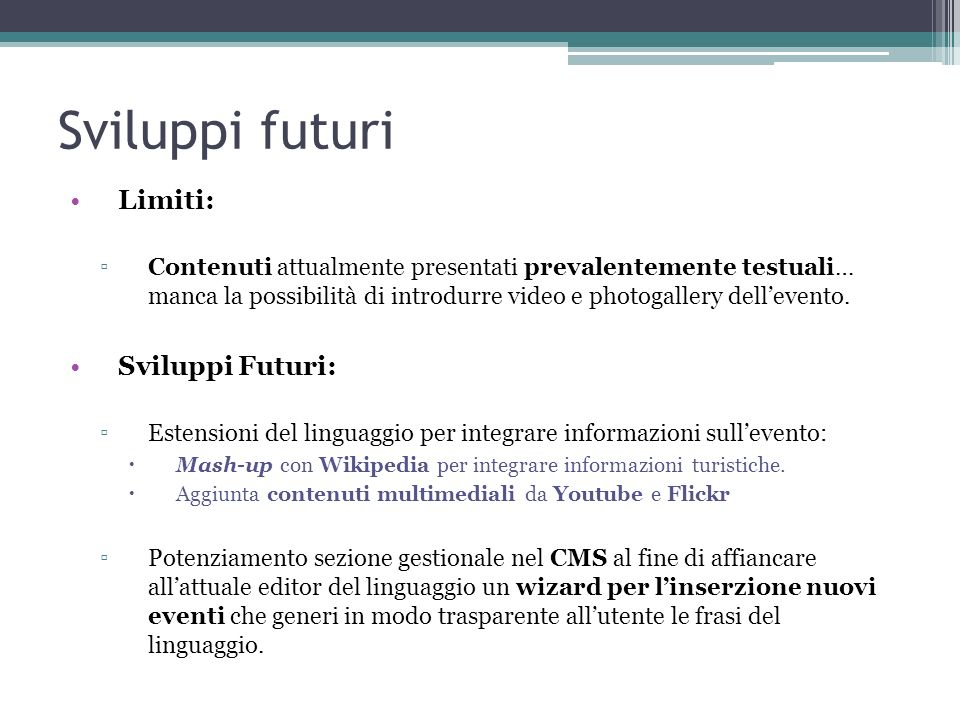 Sviluppi futuri Limiti: Sviluppi Futuri: