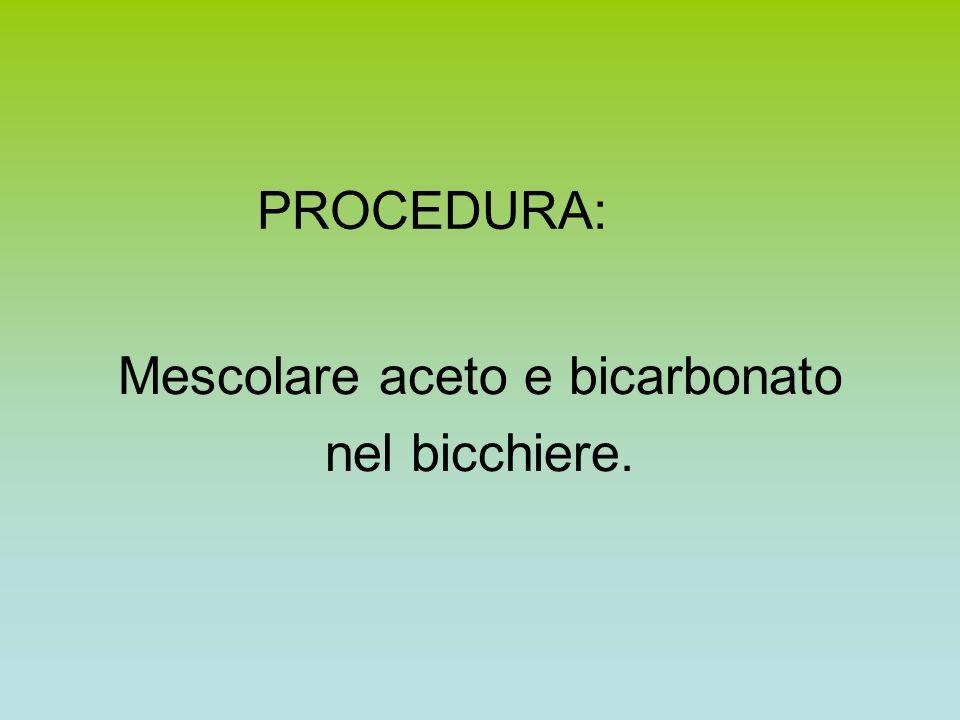 Mescolare aceto e bicarbonato