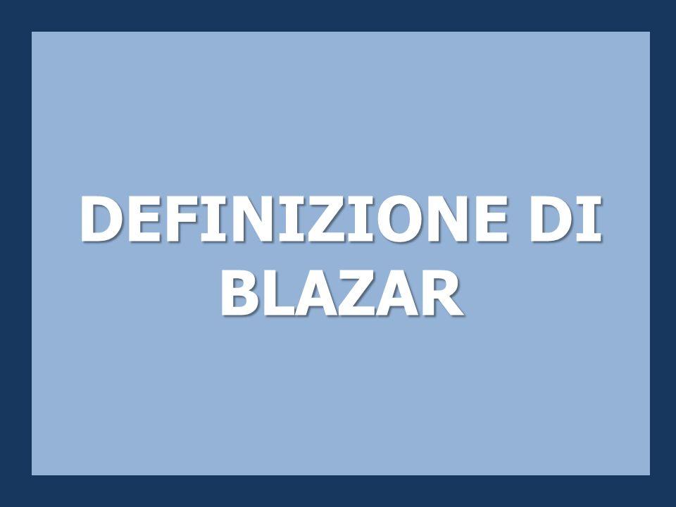 DEFINIZIONE DI BLAZAR