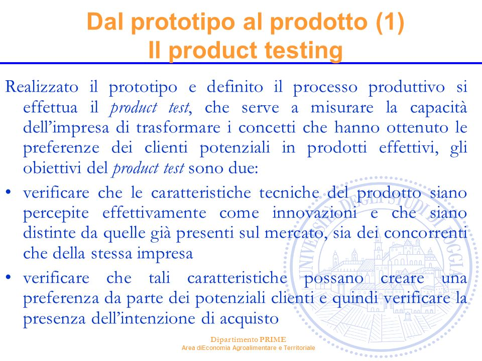 Dal prototipo al prodotto (1) Il product testing