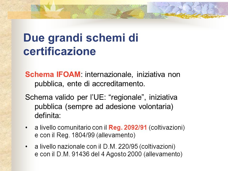 Due grandi schemi di certificazione