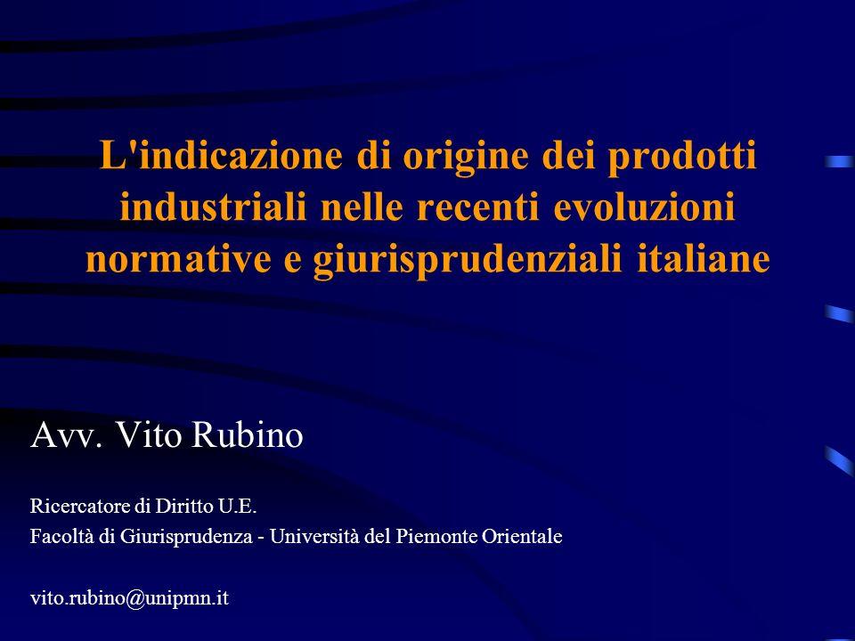 L indicazione di origine dei prodotti industriali nelle recenti evoluzioni normative e giurisprudenziali italiane