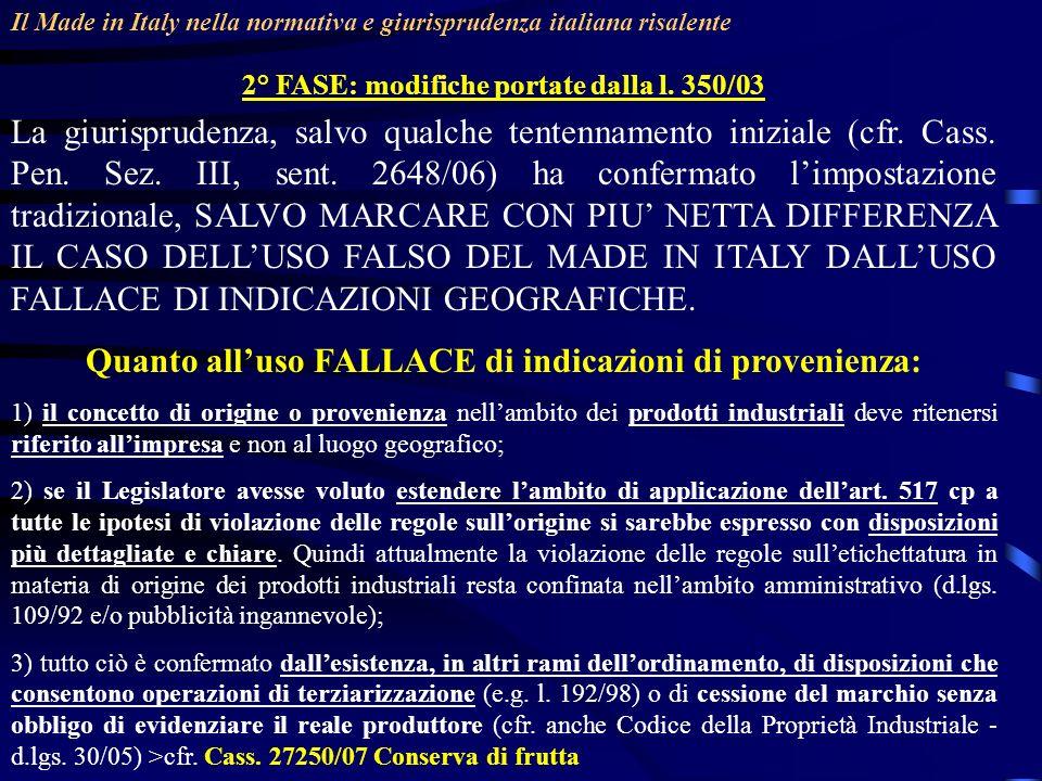 Quanto all'uso FALLACE di indicazioni di provenienza: