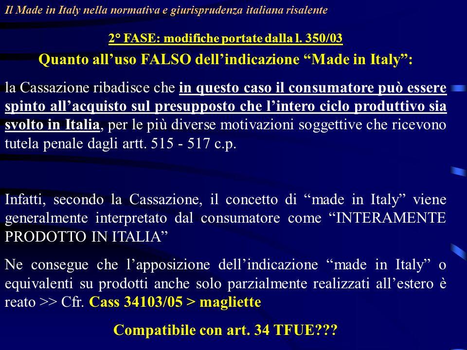 Quanto all'uso FALSO dell'indicazione Made in Italy :