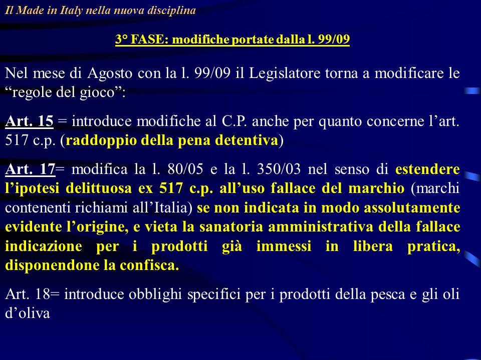 3° FASE: modifiche portate dalla l. 99/09