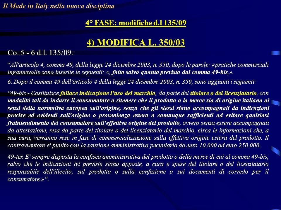 4) MODIFICA L. 350/03 4° FASE: modifiche d.l 135/09