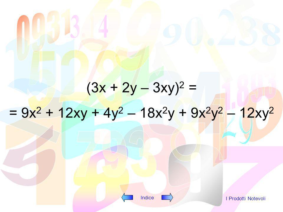 (3x + 2y – 3xy)2 = = 9x2 + 12xy + 4y2 – 18x2y + 9x2y2 – 12xy2