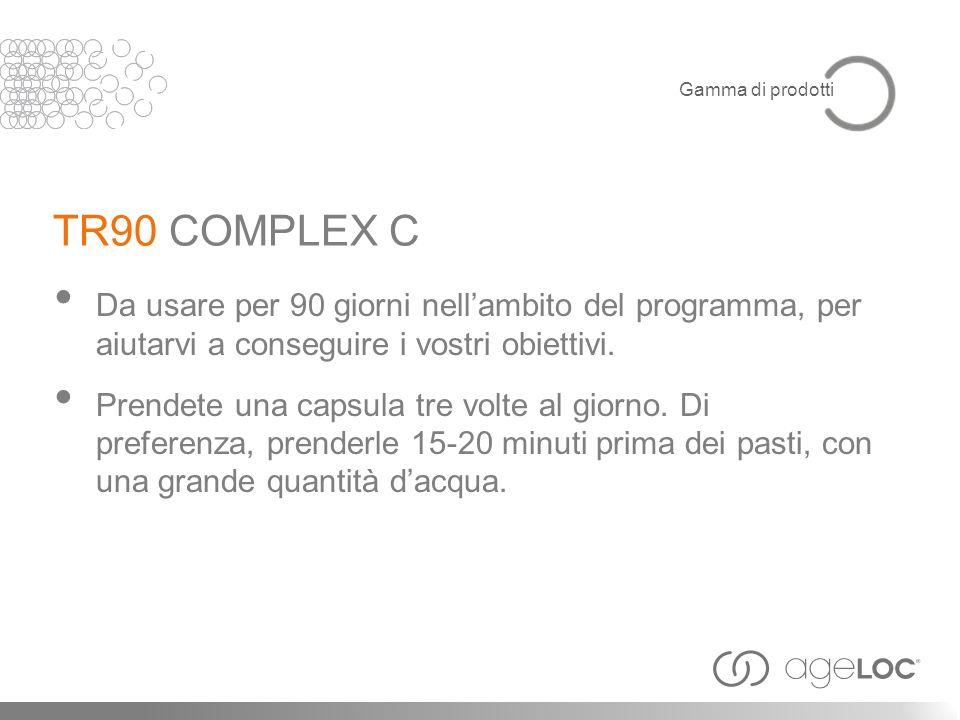 Gamma di prodotti TR90 COMPLEX C. Da usare per 90 giorni nell'ambito del programma, per aiutarvi a conseguire i vostri obiettivi.