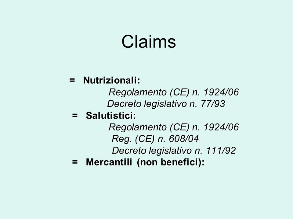 Claims = Nutrizionali: Regolamento (CE) n. 1924/06