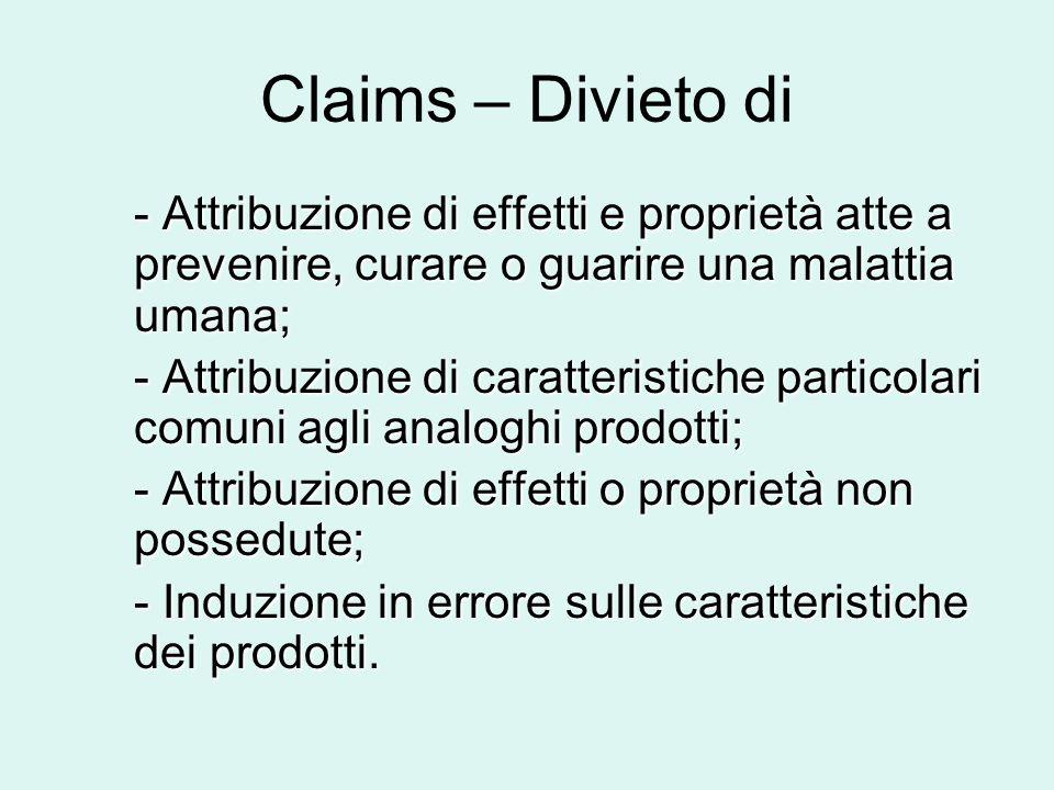 Claims – Divieto di - Attribuzione di effetti e proprietà atte a prevenire, curare o guarire una malattia umana;