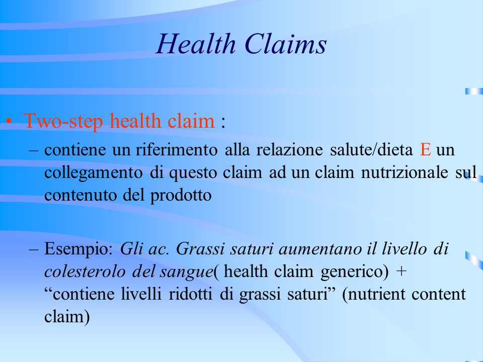 Health Claims Two-step health claim :
